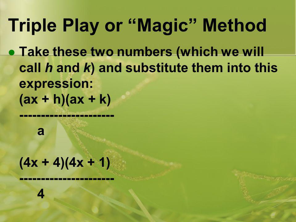 Triple Play or Magic Method
