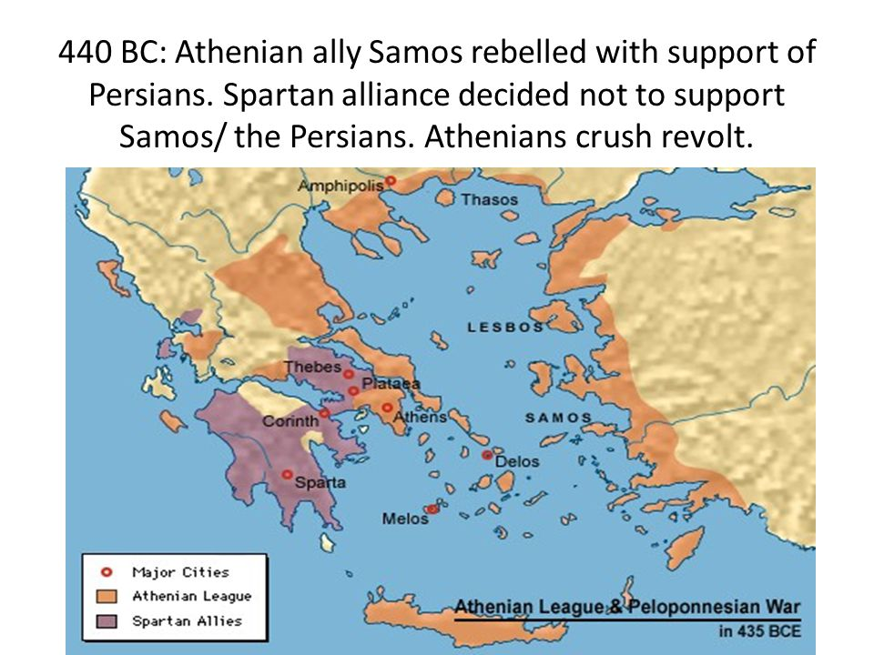 440 BC: Athenian ally Samos rebelled with support of Persians