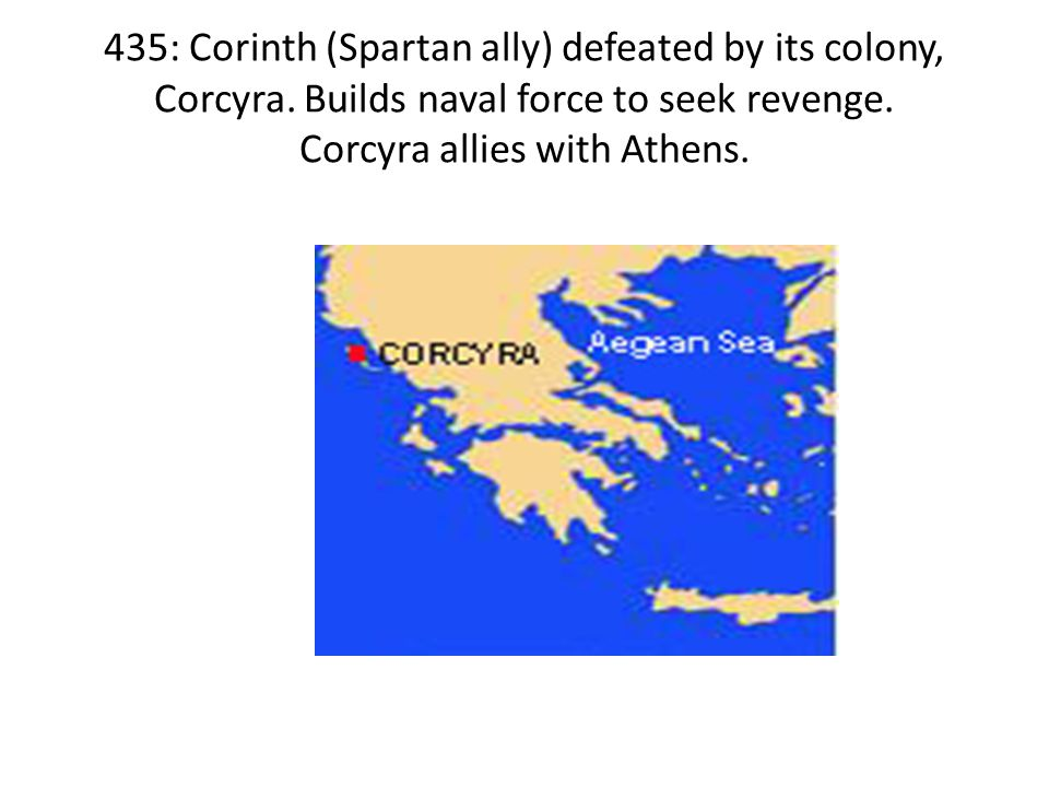 435: Corinth (Spartan ally) defeated by its colony, Corcyra
