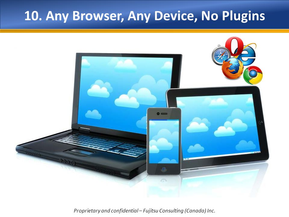 10. Any Browser, Any Device, No Plugins