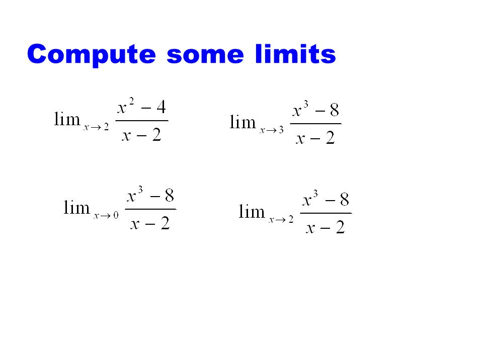 Compute some limits