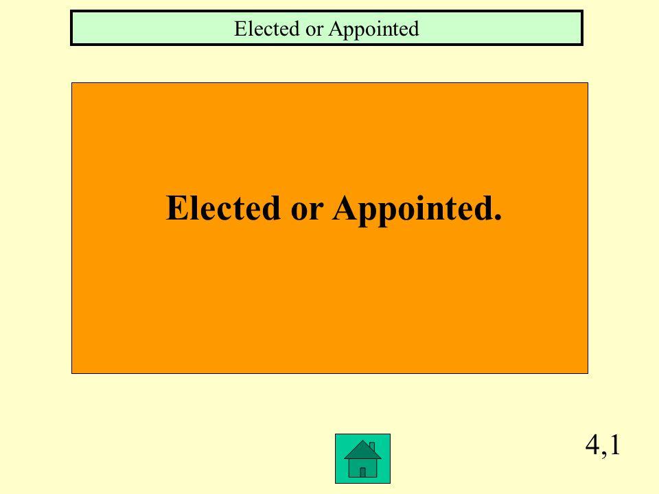 Elected or Appointed Elected or Appointed. 4,1