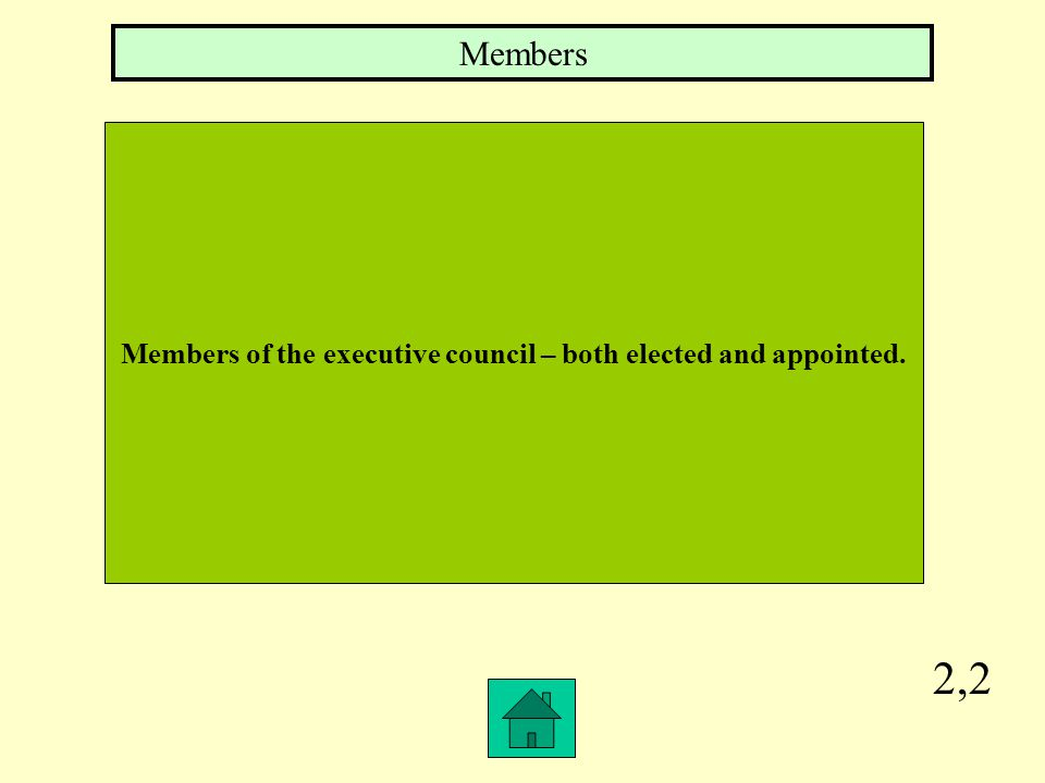 Members of the executive council – both elected and appointed.