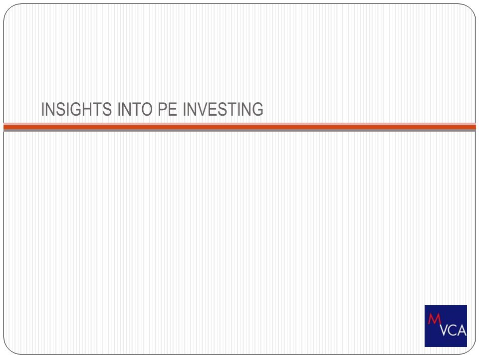 INSIGHTS INTO PE INVESTING