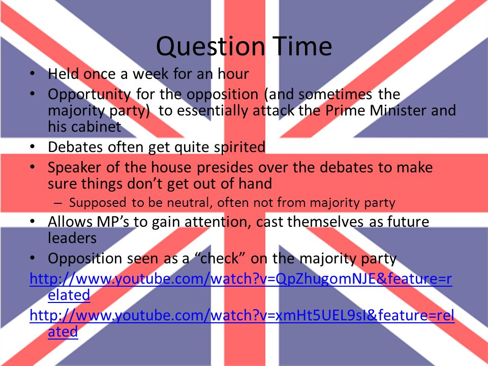 Question Time Held once a week for an hour