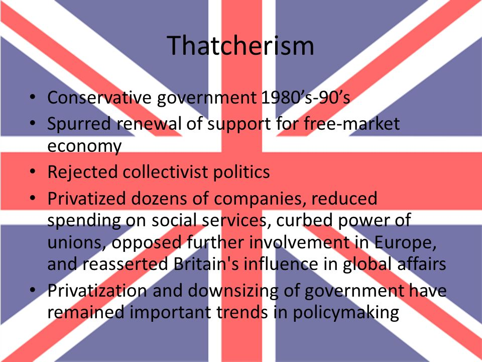 Thatcherism Conservative government 1980's-90's