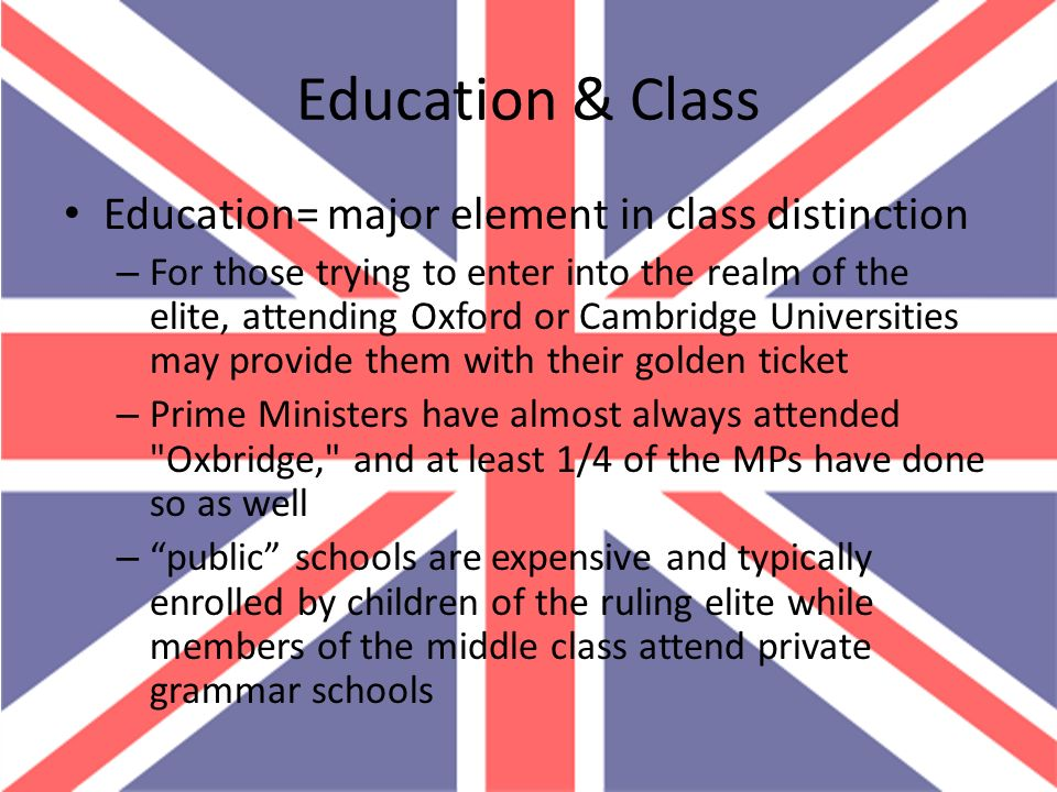 Education & Class Education= major element in class distinction