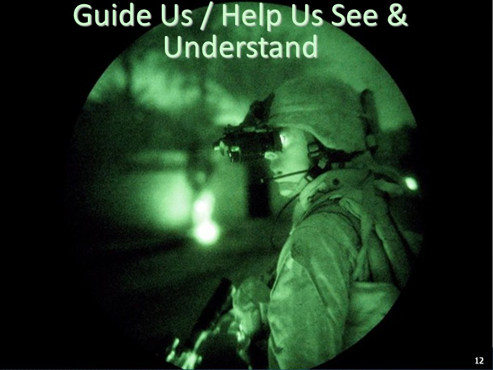 Guide Us / Help Us See & Understand