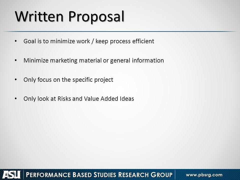 Written Proposal Goal is to minimize work / keep process efficient