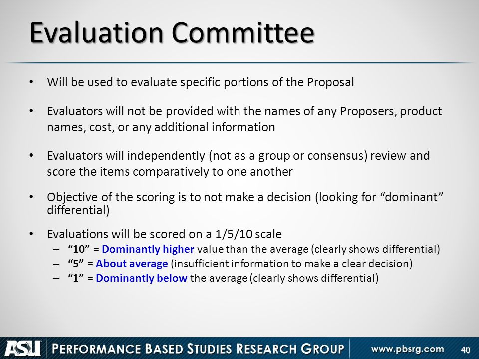 Evaluation Committee Will be used to evaluate specific portions of the Proposal.