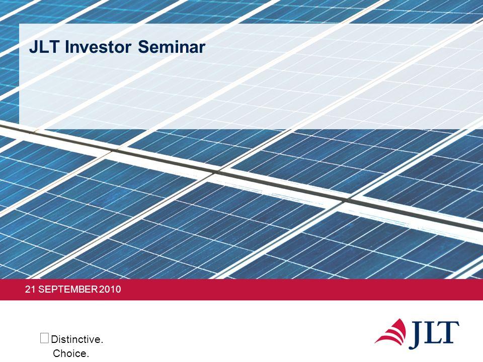 JLT Investor Seminar 21 SEPTEMBER 2010