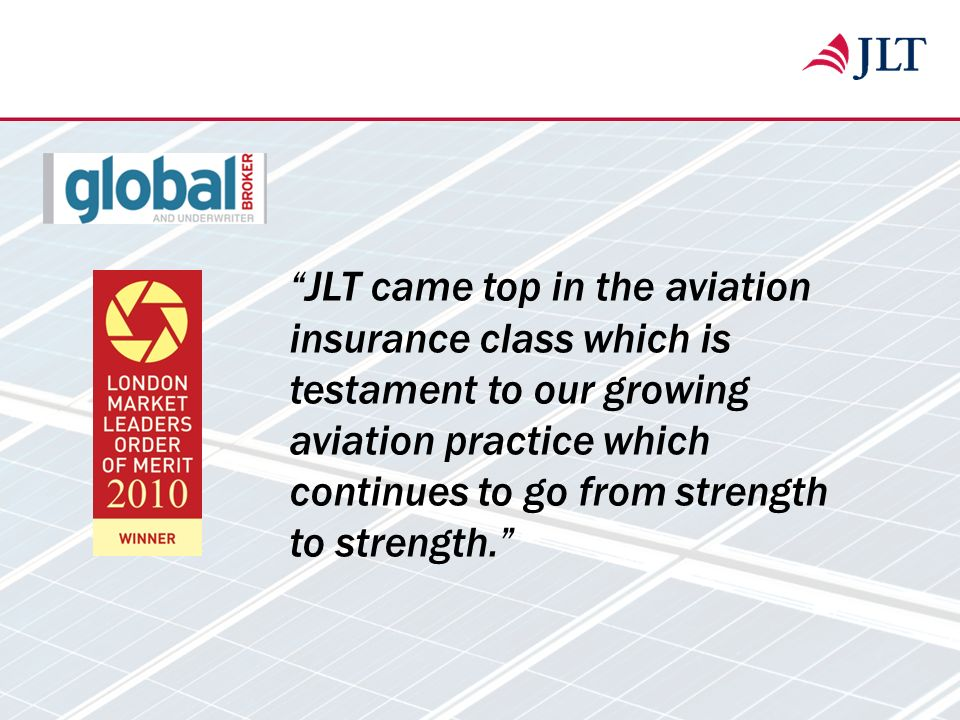 JLT came top in the aviation insurance class which is testament to our growing aviation practice which continues to go from strength to strength.