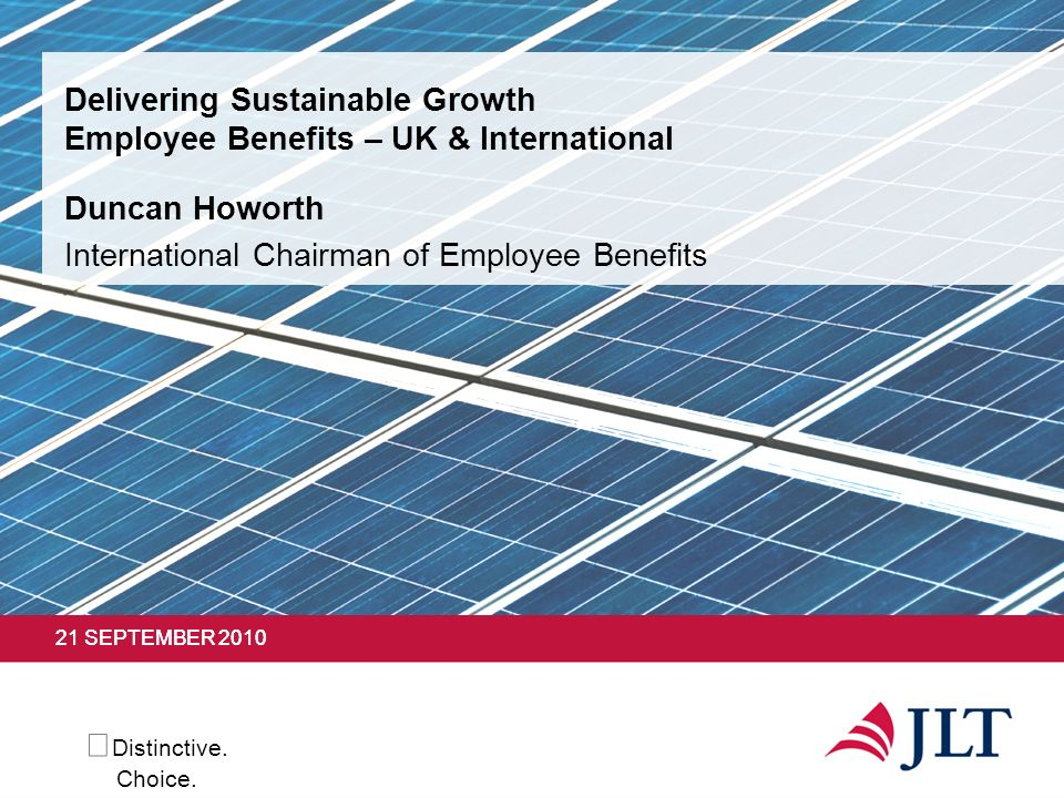 Delivering Sustainable Growth Employee Benefits – UK & International