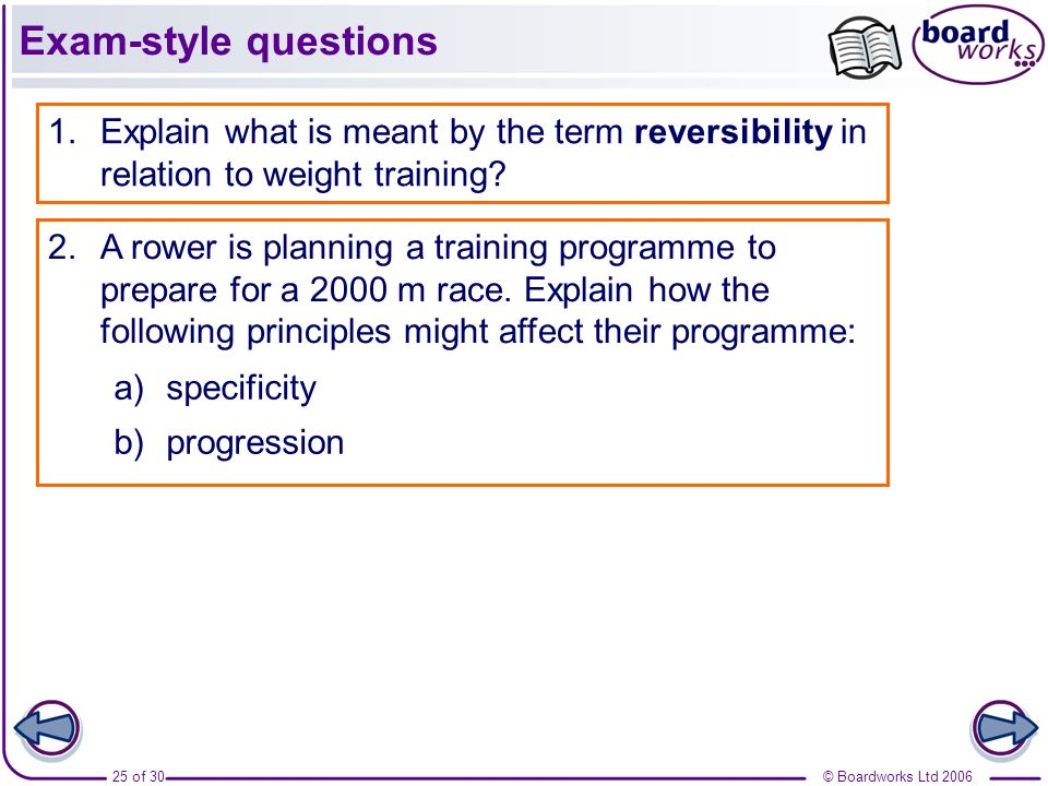 Exam-style questions Explain what is meant by the term reversibility in relation to weight training