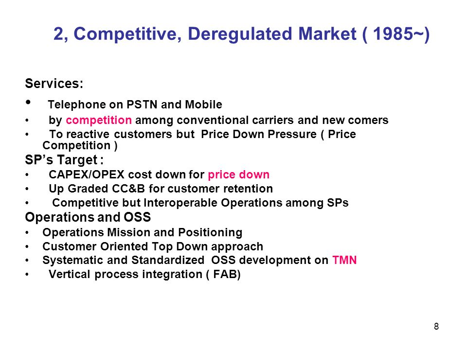 2, Competitive, Deregulated Market ( 1985~)