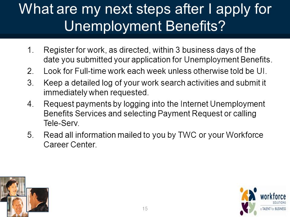 What are my next steps after I apply for Unemployment Benefits