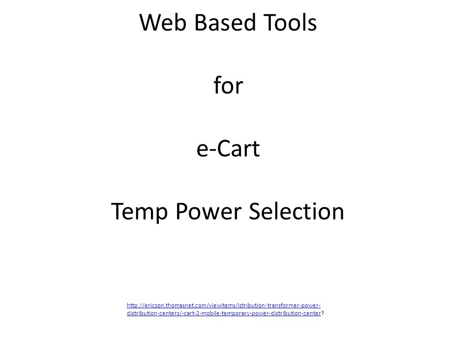 Web Based Tools for e-Cart Temp Power Selection