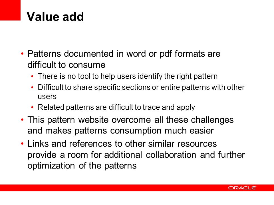 Value add Patterns documented in word or pdf formats are difficult to consume. There is no tool to help users identify the right pattern.