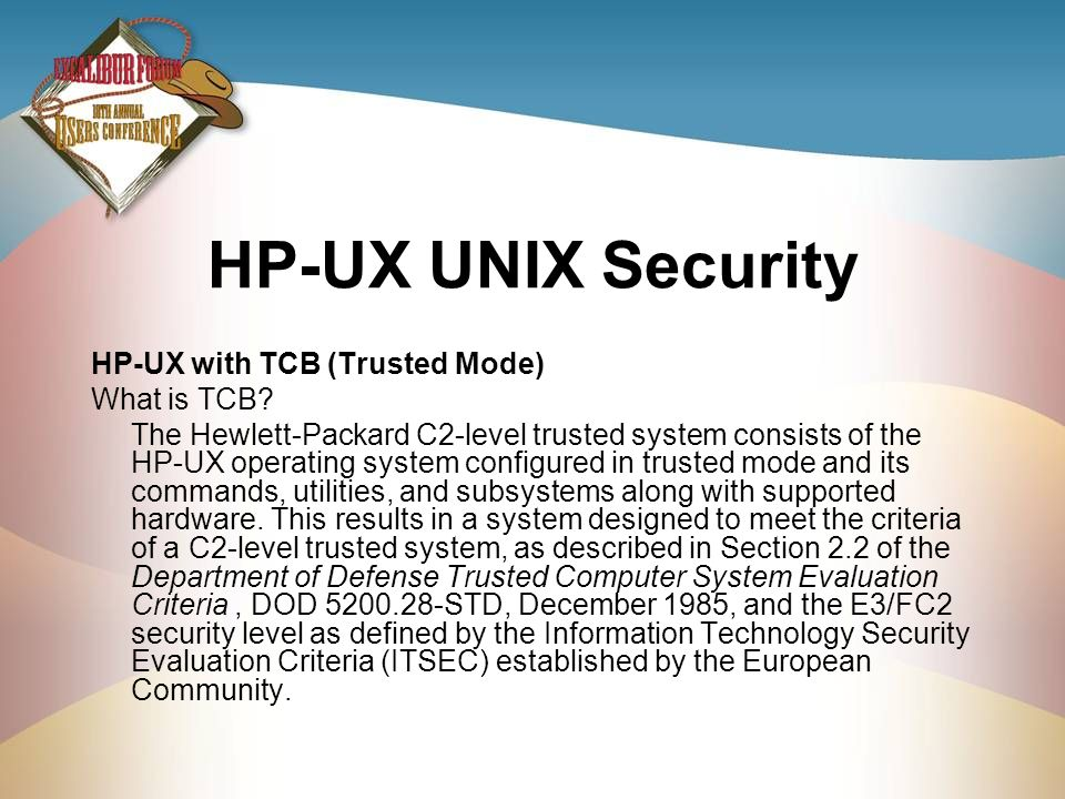 HP-UX UNIX Security HP-UX with TCB (Trusted Mode) What is TCB