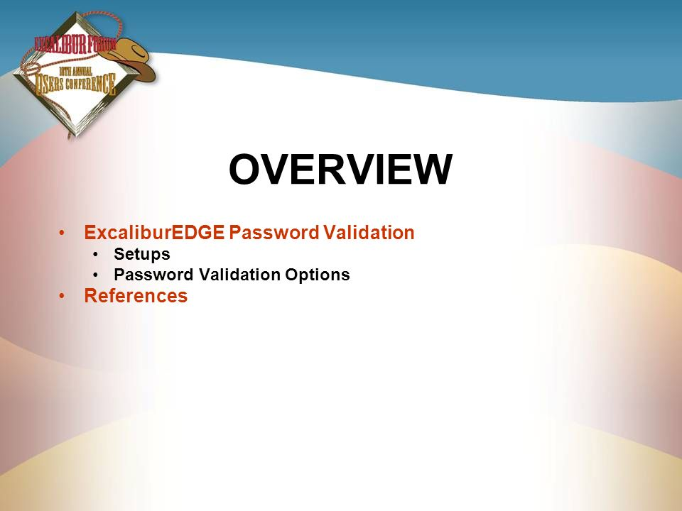 OVERVIEW ExcaliburEDGE Password Validation References Setups