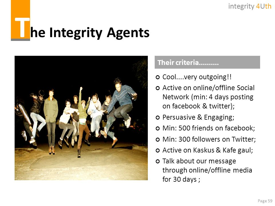 The Integrity Agents integrity 4Uth Their criteria..........