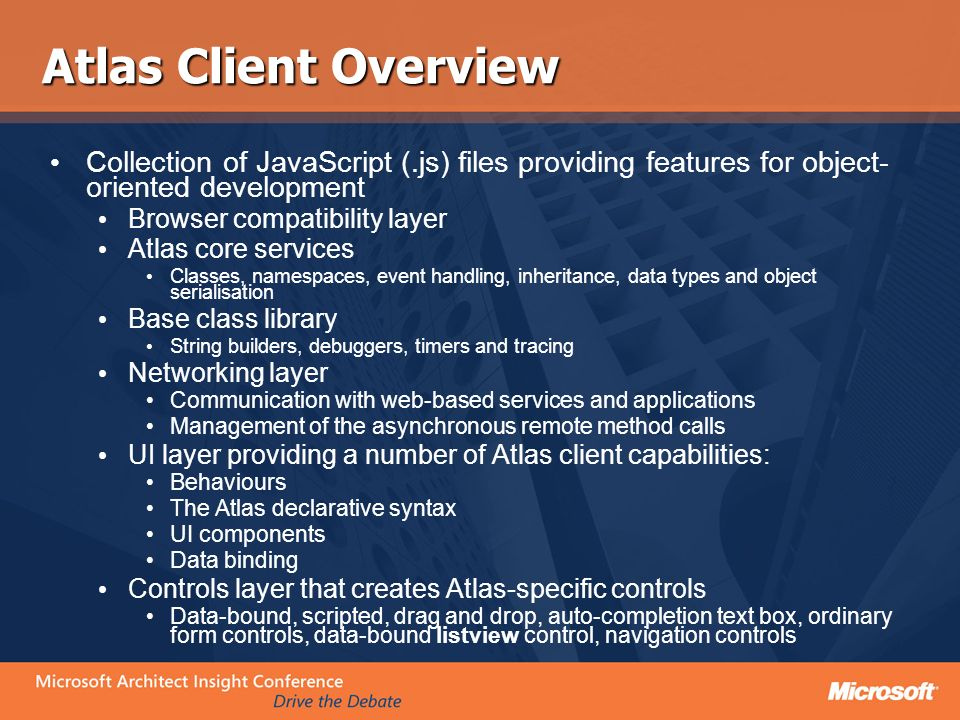 Atlas Client Overview Collection of JavaScript (.js) files providing features for object-oriented development.