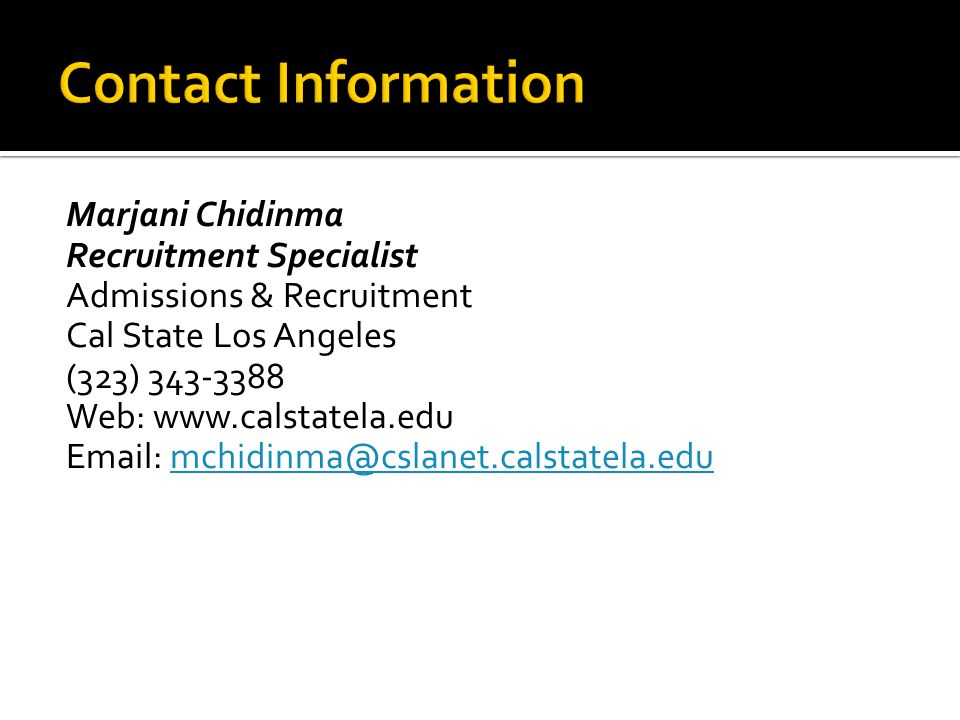 Contact Information Marjani Chidinma. Recruitment Specialist. Admissions & Recruitment. Cal State Los Angeles.