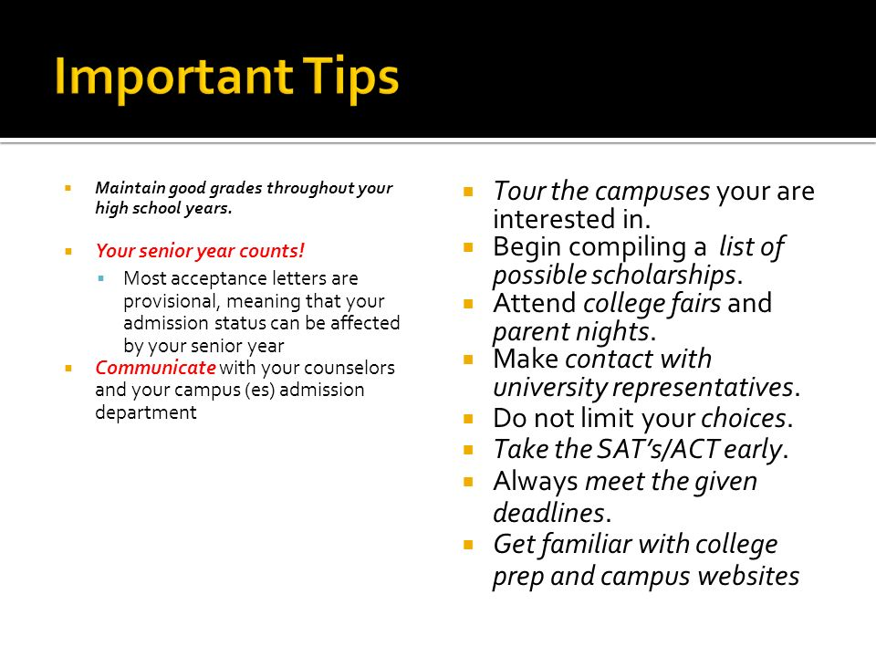 Important Tips Tour the campuses your are interested in.