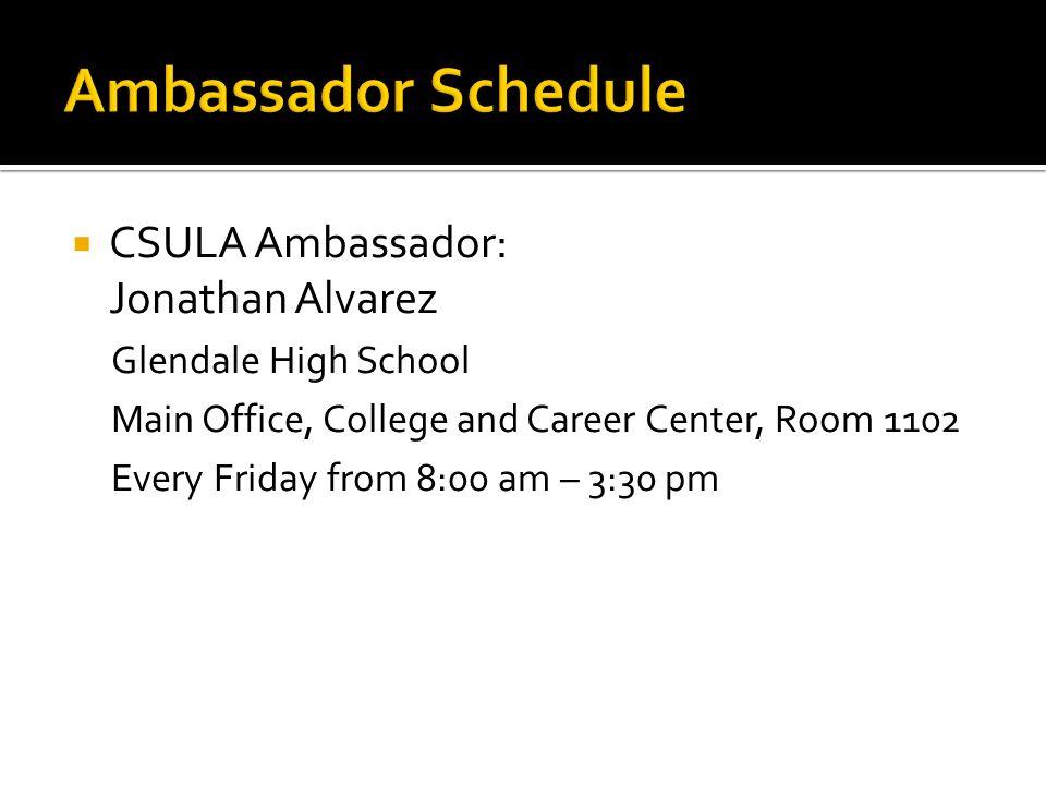 Ambassador Schedule CSULA Ambassador: Jonathan Alvarez