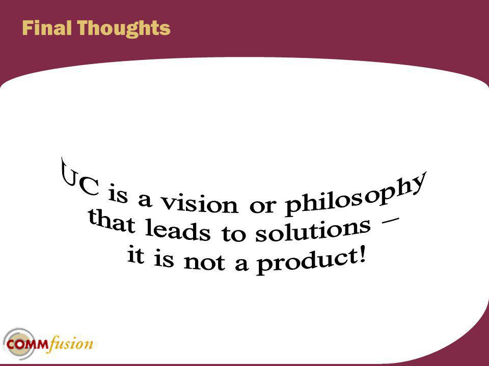 UC is a vision or philosophy that leads to solutions –
