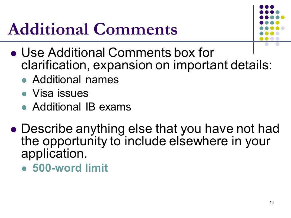 Additional Comments Use Additional Comments box for clarification, expansion on important details: Additional names.