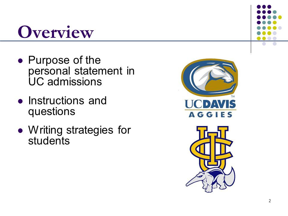 Overview Purpose of the personal statement in UC admissions