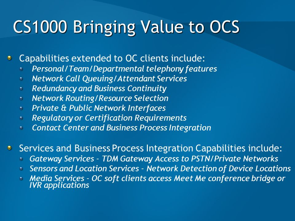 CS1000 Bringing Value to OCS