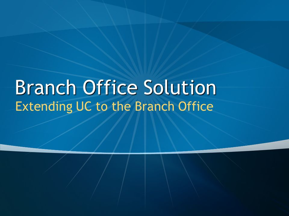 Branch Office Solution