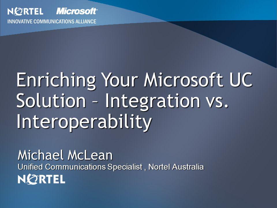 Michael McLean Unified Communications Specialist , Nortel Australia