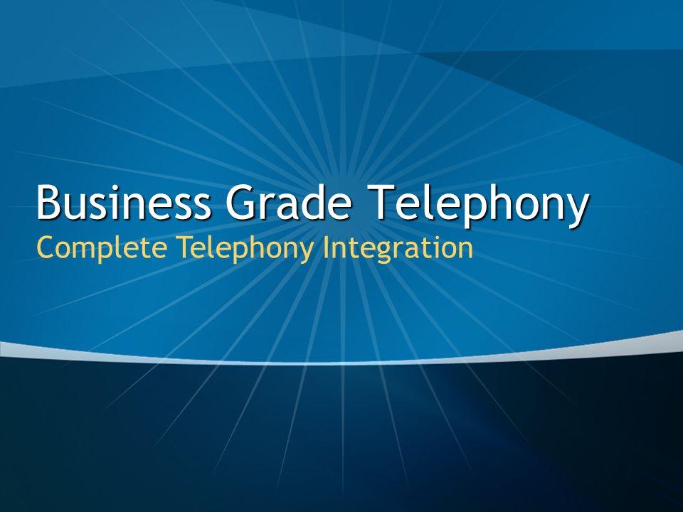 Business Grade Telephony