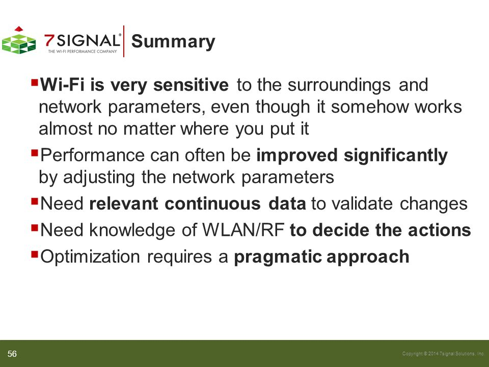 Summary Wi-Fi is very sensitive to the surroundings and network parameters, even though it somehow works almost no matter where you put it.