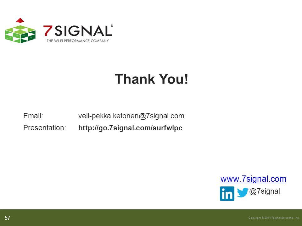 Thank You! www.7signal.com @7signal