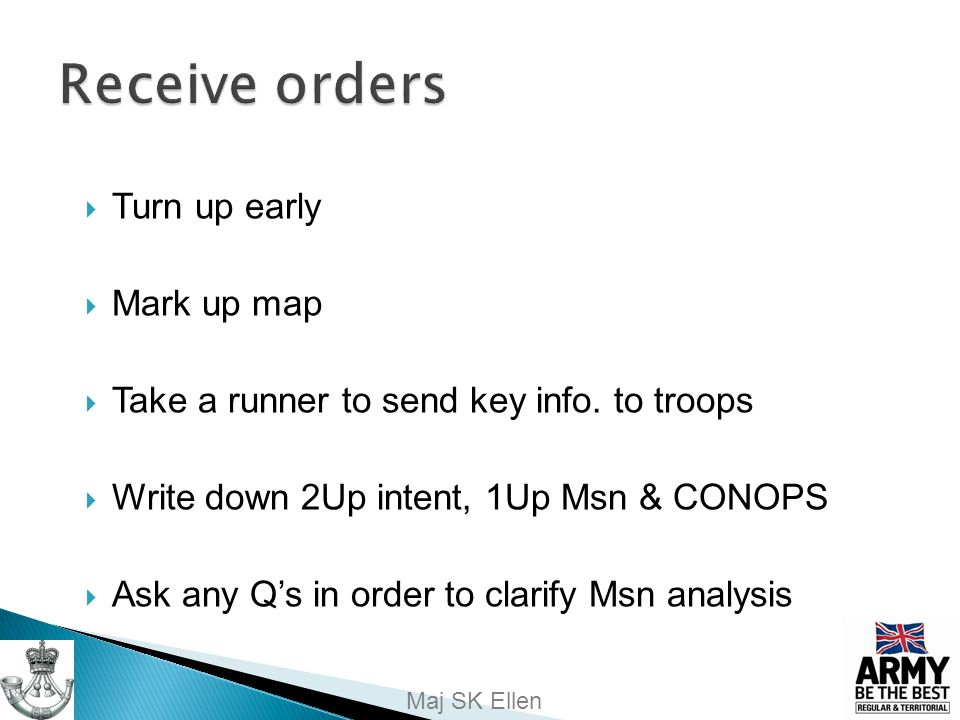 Receive orders Turn up early Mark up map