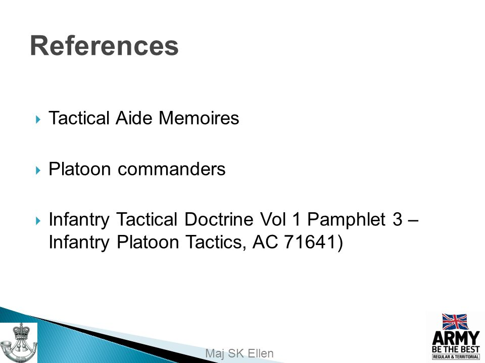 References Tactical Aide Memoires Platoon commanders
