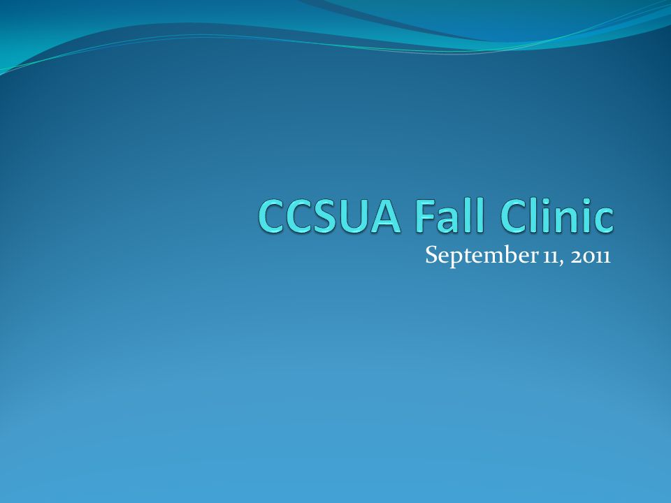 CCSUA Fall Clinic September 11, 2011