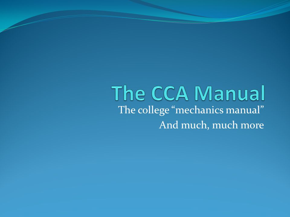 The college mechanics manual And much, much more