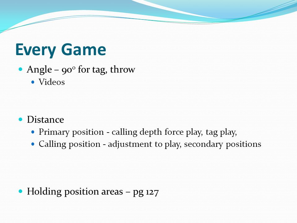 Every Game Angle – 90o for tag, throw Distance