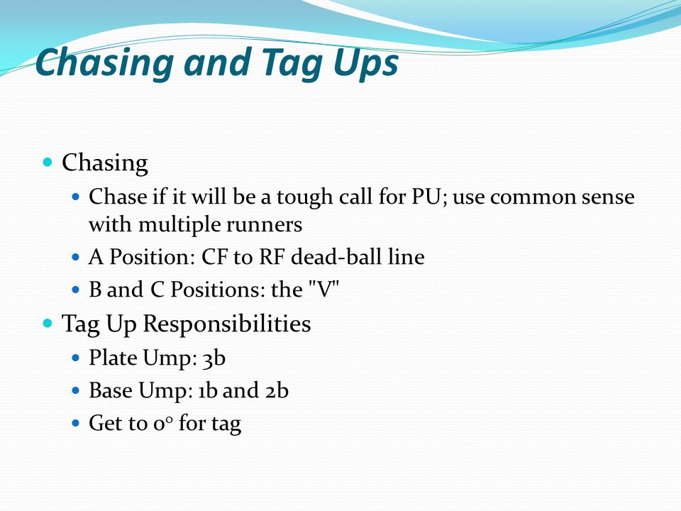 Chasing and Tag Ups Chasing Tag Up Responsibilities