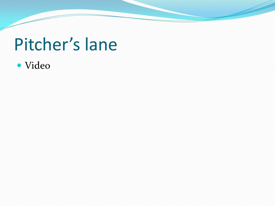 Pitcher's lane Video