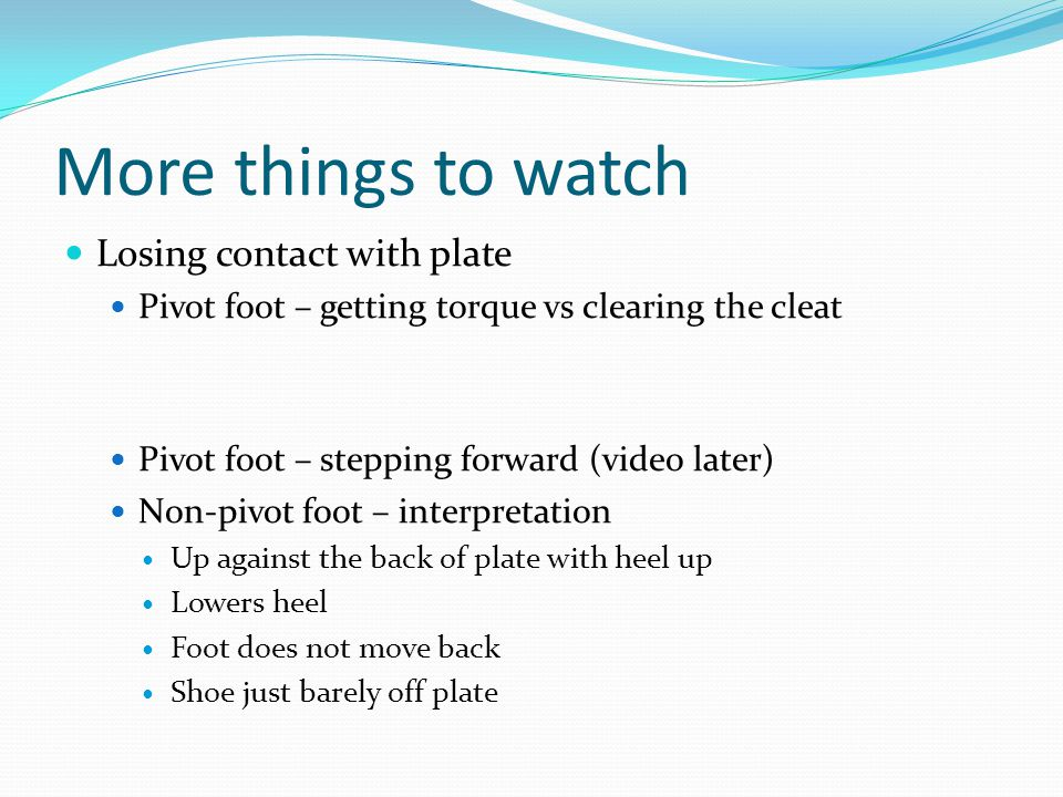 More things to watch Losing contact with plate