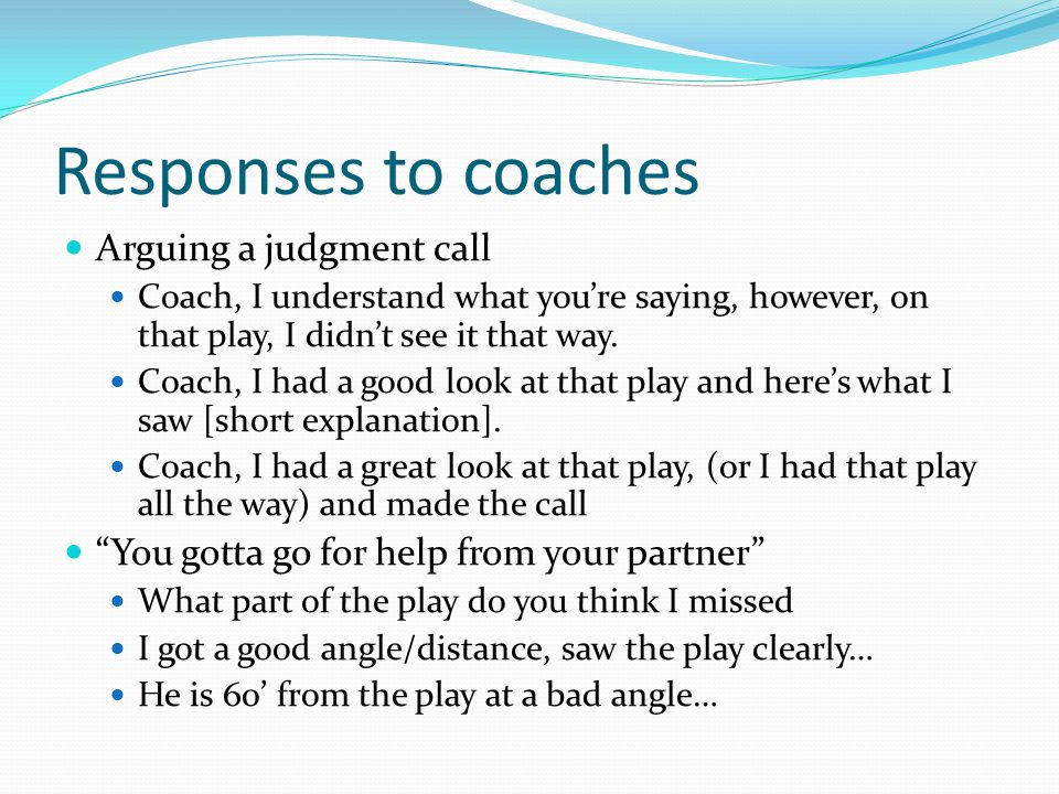 Responses to coaches Arguing a judgment call