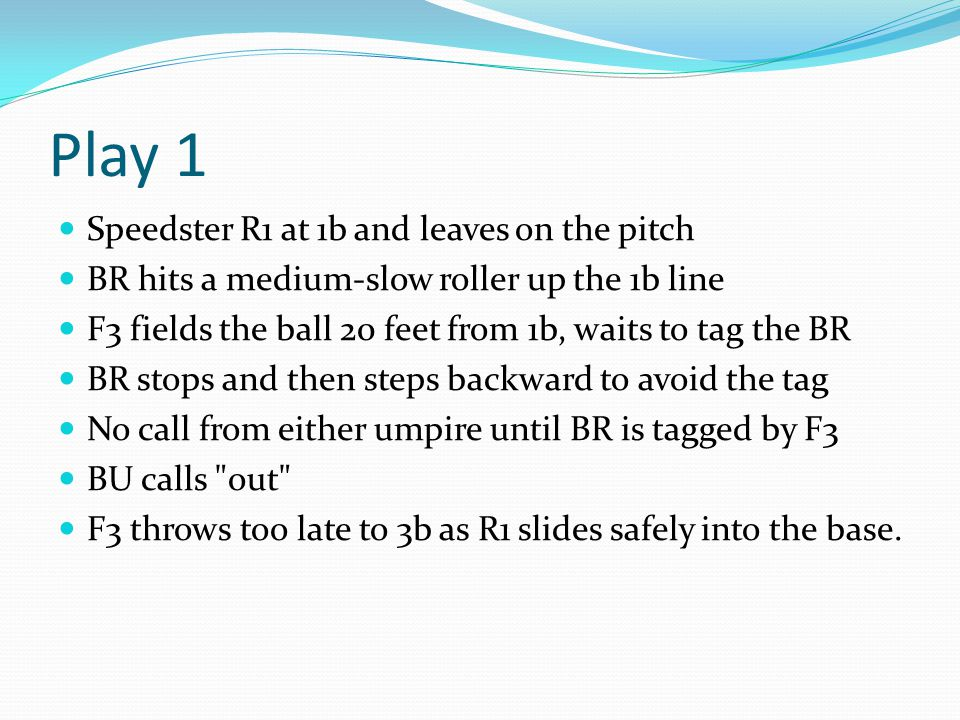 Play 1 Speedster R1 at 1b and leaves on the pitch