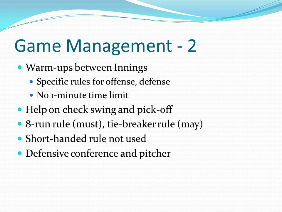 Game Management - 2 Warm-ups between Innings