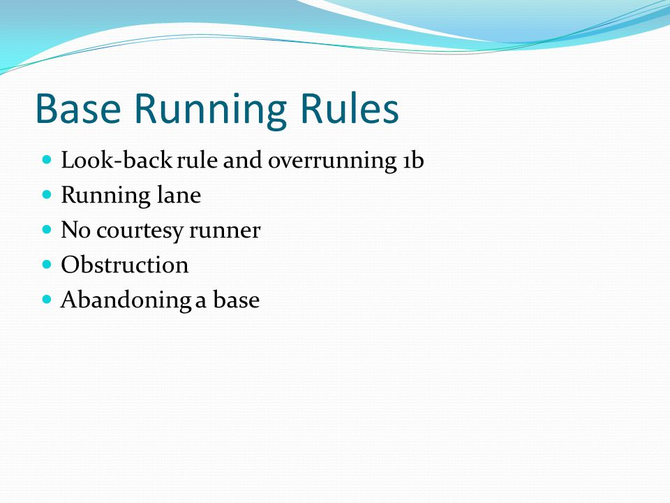 Base Running Rules Look-back rule and overrunning 1b Running lane